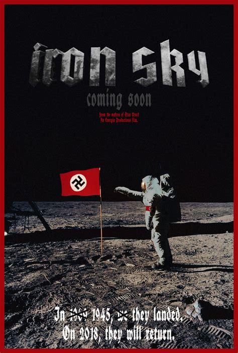 Iron Sky 2012 Full Movie Iron Sky Movie 2012 Filmmaking Film World