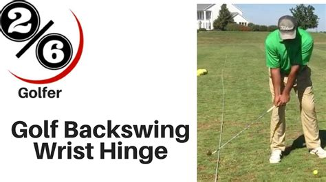 golf swing without wrist hinge golf backswing wrist hinge 17 of 100 masters youtube