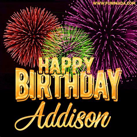 wishing   happy birthday addison  fireworks gif animated greeting card