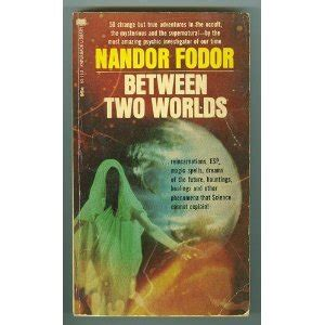 between two worlds books between two worlds by nandor fodor reviews discussion