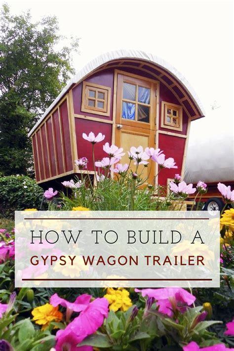 build  diy gypsy wagon trailer shtf prepping