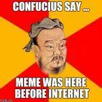 confucius says meme generator imgflip