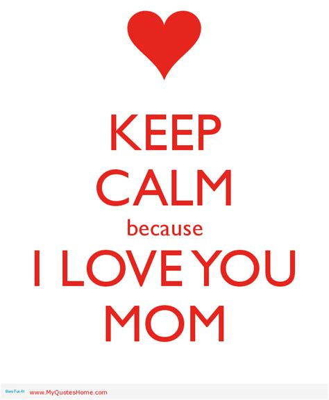 love images for mom i love my mom quotes quotesgram