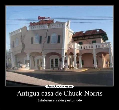 casa cuck antigua casa de chuck norris desmotivaciones