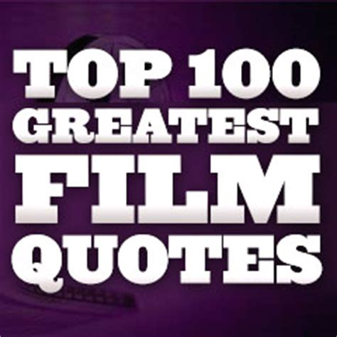 film quotes top 100 top 100 movie quotes of all time list image quotes at