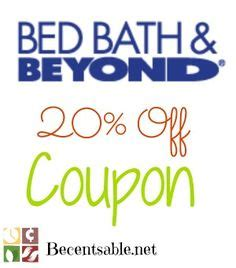 bed bath and beyond mobile coupons bed bath and beyond coupon print i have like 20 of these