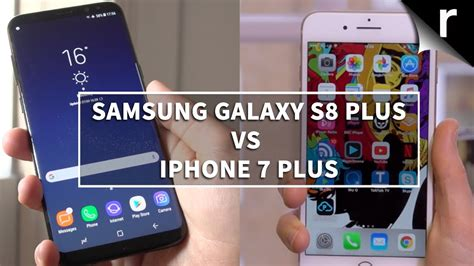 galaxy s8 plus vs iphone 7 plus samsung versus apple flagships