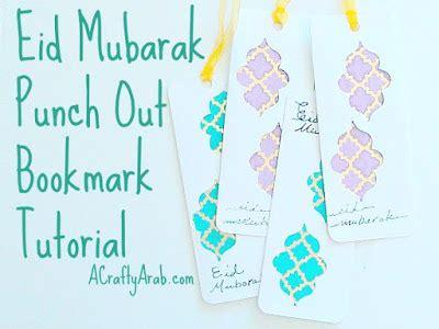 printable eid bookmarks eid mubarak punch out bookmark tutorial a crafty arab