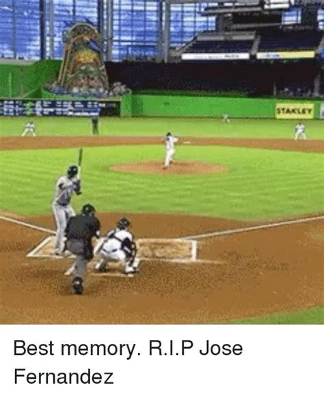 Jose Fernandez Meme - stanley best memory rip jose fernandez mlb meme on sizzle