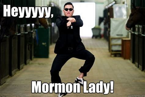 Anti Mormon Memes - heyyyyy mormon lady heyyyyy mormon lady quickmeme