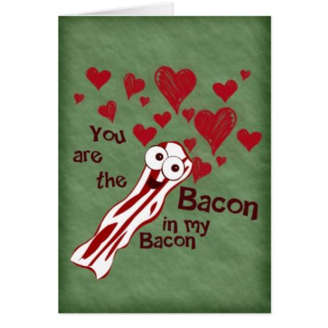 valentines bacon bacon s greeting card zazzle
