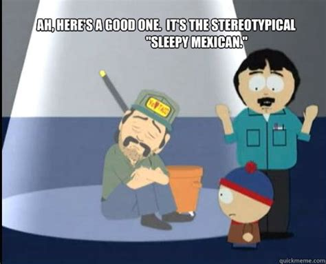 Lazy Mexican Meme - ah here s a good one it s the stereotypical quot sleepy