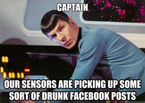 How To Post Memes On Facebook - captain our sensors are picking up some sort of drunk