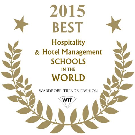 Best Mba Colleges In The World 2015 by Best Hospitality And Hotel Management Schools In The World