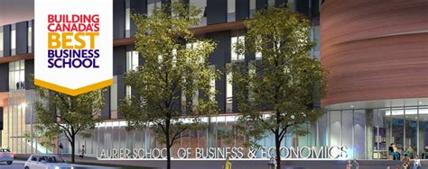 Canadian Business Schools Mba by Laurier Launches Quot Building Canada S Best Business School