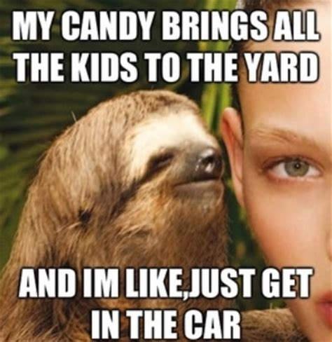 Dirty Sloth Meme - creepy sloth whisper