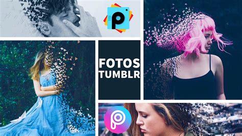 tutorial para utilizar picsart como hacer fotos estilo tumblr efecto desintegraci 243 n
