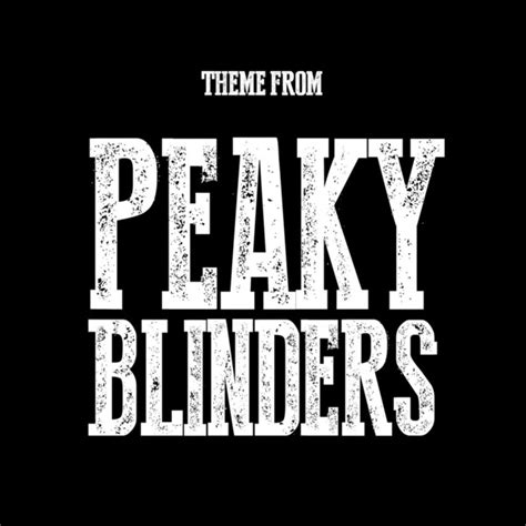 Theme Music To Peaky Blinders | peaky blinders theme from quot peaky blinders quot single