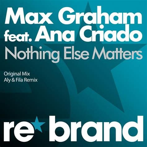 nothing else matters cover nothing else matters singles and remixes max graham