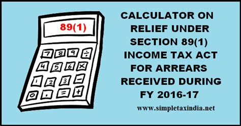 Section 89 Of Income Tax Act by 89 1 Relief Calculator For Arrears Received In Fy 2016