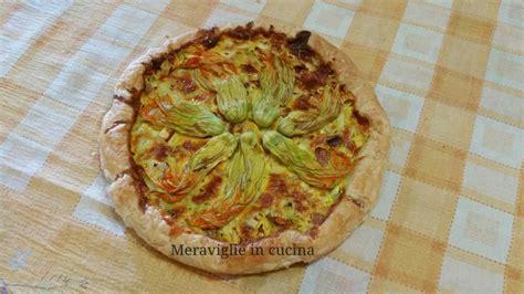 torta con fiori di zucca torta con fiori di zucca e zucchine meraviglie in cucina