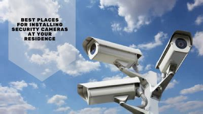the best places for installing security cameras at your