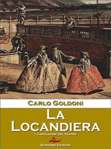 la locandiera testo la locandiera carlo goldoni ebook bookrepublic