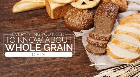 a whole grain diet learn everything you need to about whole grain diets