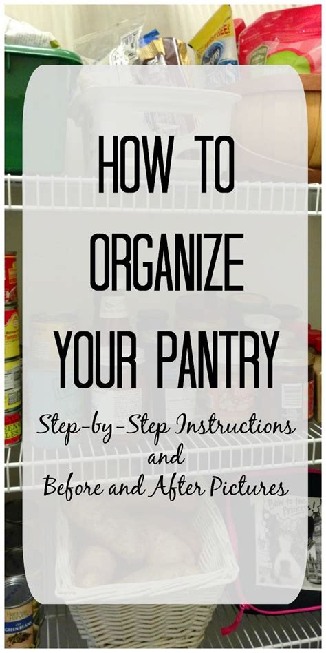 How To Organize Food Pantry by Steps Directions And Tools You Need To Get Your Pantry