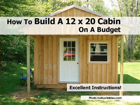 how to build a cheap cabin how to build a 12 x 20 cabin on a budget