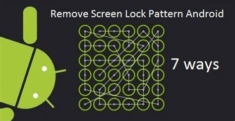 android screen lock pattern reset guide 7 ways to remove screen lock pattern android
