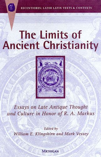 the of the late william eaton classic reprint books the limits of ancient christianity