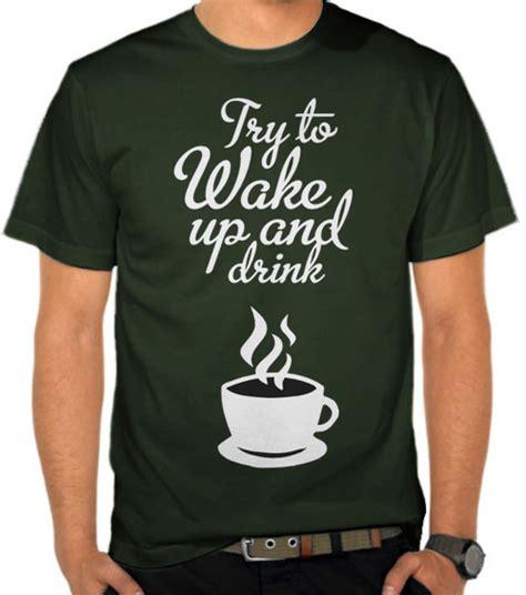 jual kaos wake  drink coffee penggemar kopi