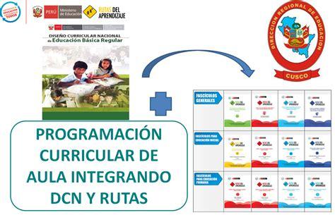 Modelo Curricular Planes Y Programas De La Educacion Basica En Educa Anta Programaci 243 N Curricular Con Rutas Aprendizaje