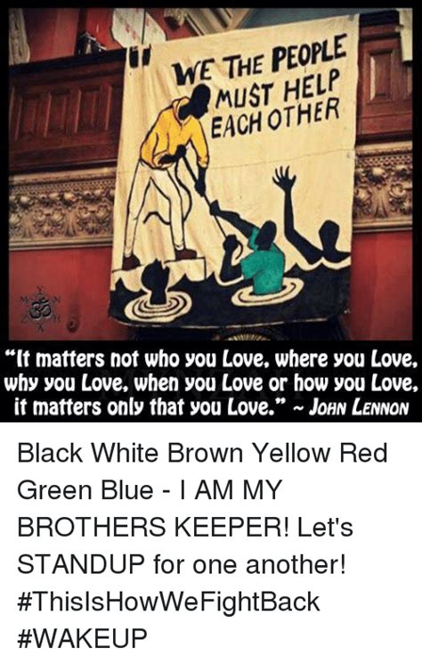 am my brothers keeper black we the must help each other it matters not who you