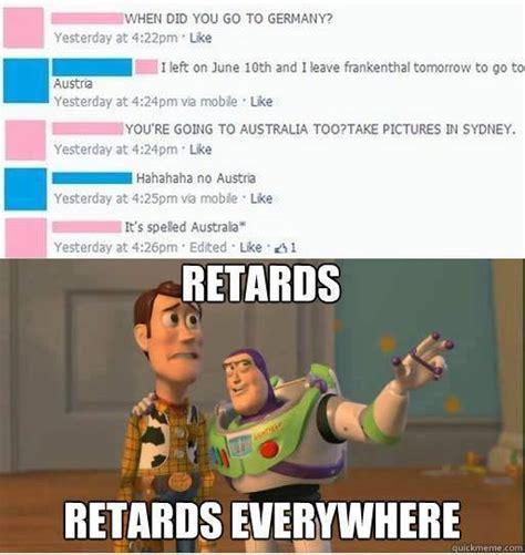 Retards Retards Everywhere Meme - blog de toxifier july 2013