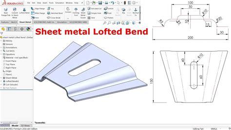lofted sheet metal solidworks solidworks sheet metal lofted bend