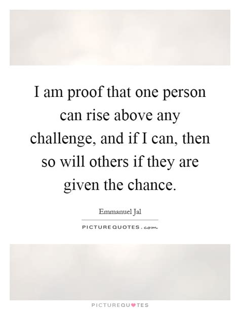 rise to the challenge quotes that one person quotes sayings that one person picture