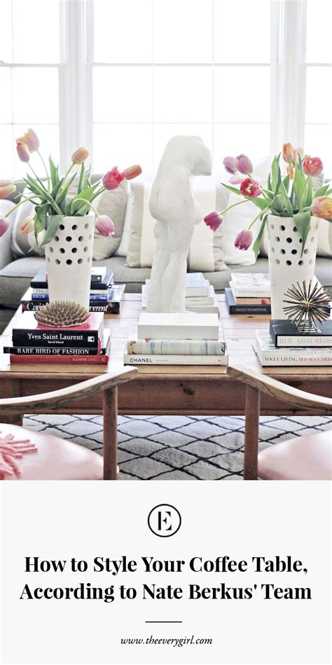 How To Style Your Coffee Table According To Nate Berkus Nate Berkus Coffee Table