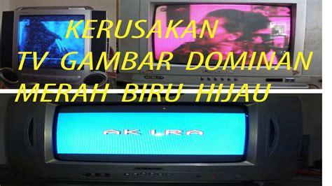 Tv Polytron Warna Putih langkah cepat tv rusak gambar dominan merah hijau atau