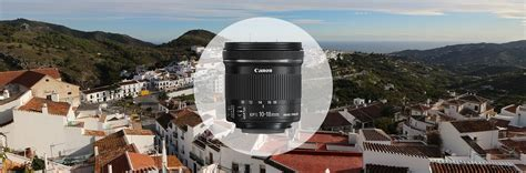 Canon Efs 10 18mm F4 5 5 6 Is Stm canon ef s 10 18mm f 4 5 5 6 is stm objectifs