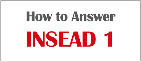 Mba Essay Questions Insead by How To Answer Insead S Application Essay Question 1