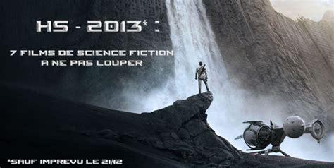 film fantasy science fiction hors sujet sept films de science fiction pour 2013