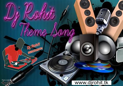 dj themes songs dj rohit theme song 9890358074 dj rohit 9890358074