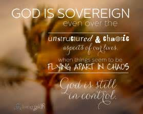 only a sovereign gracious god god is sovereign in the chaos living selah
