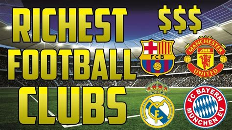 top 10 richest in the world 2019 top 10 richest football clubs in the world 2019