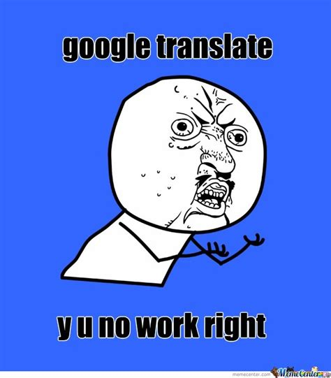 Google Translate Meme - google translate by gemini meme center