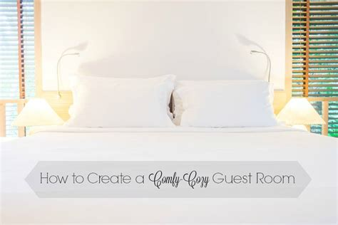 how to make a guest room cozy how to create a comfy cozy guest room my style
