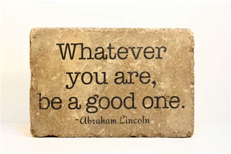 abraham lincoln be a one whatever you are be a one abraham lincoln rustic