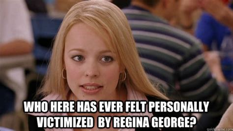 Regina George Meme - victimized memes image memes at relatably com